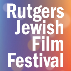 6,000+ tickets sold for the 2019 Rutgers Jewish Film Festival